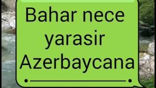 Novruz Bayrami Mahnisi .Bahar Nece Yarasir Azerbaycana