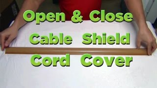 How to open & close Cable Shield Cord Cover