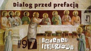 Bedeker liturgiczny (97) - Dialog przed prefacją