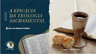 TEMA: A Eficácia da Teologia Sacramental