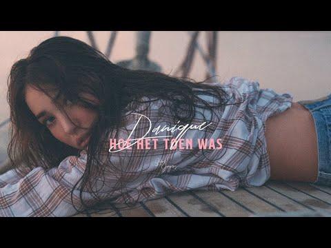 Danique - Hoe Het Toen Was