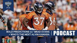 Bold Predictions w/ Brad Evans + Who's the Next Alvin Kamara? (Ep. 234)