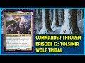 Commander Theorem Episode 12: Tolsimir (Wolf Tribal)