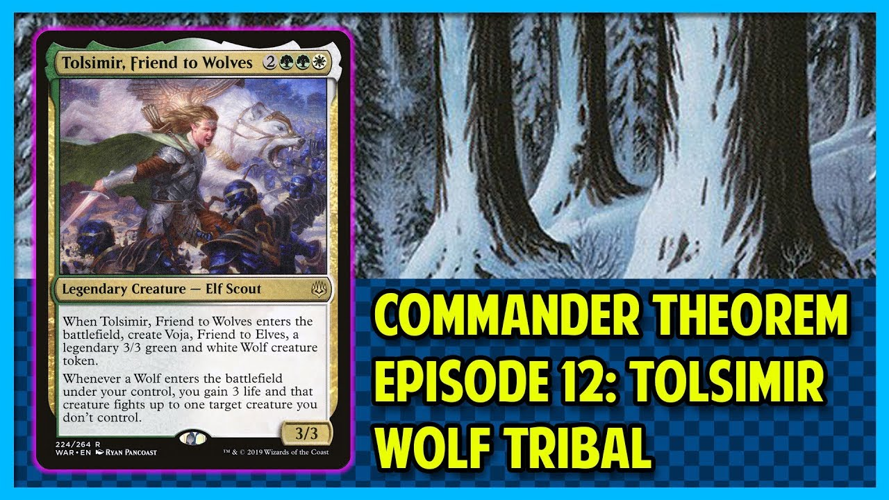 Commander Theorem Episode 12: Tolsimir (Wolf Tribal) by Planeswalker Project