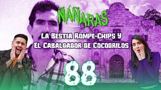 ÑÁÑARAS Ep.88 - La Bestia Rompe-Chips Y El Cabalgador de Cocodrilos