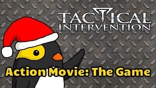 Tactical Intervention is Action Movie: The Game