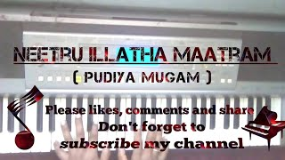 Neetru illatha maatram(pudiya mugam)[A.R Rahman] keyboard piano notes with chords tutorial