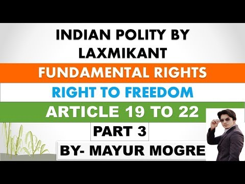 Indian Polity by Laxmikant chapter 7- Fundamental Rights|part 3| Right to Freedom