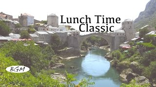 Classic Piano  Instrumental Music - Lunch Time Classic