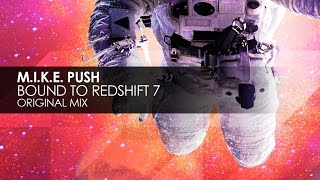 M.I.K.E. Push - Bound To Redshift 7