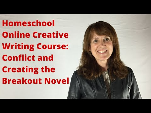 Homeschool Online Creative Writing Course: Conflict and Creating the Breakout Novel