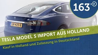 TEIL 2: ABWICKLUNG TESLA MODEL S IN HOLLAND KAUFEN - 163 Grad kauft gebrauchtes Tesla Model S CPO