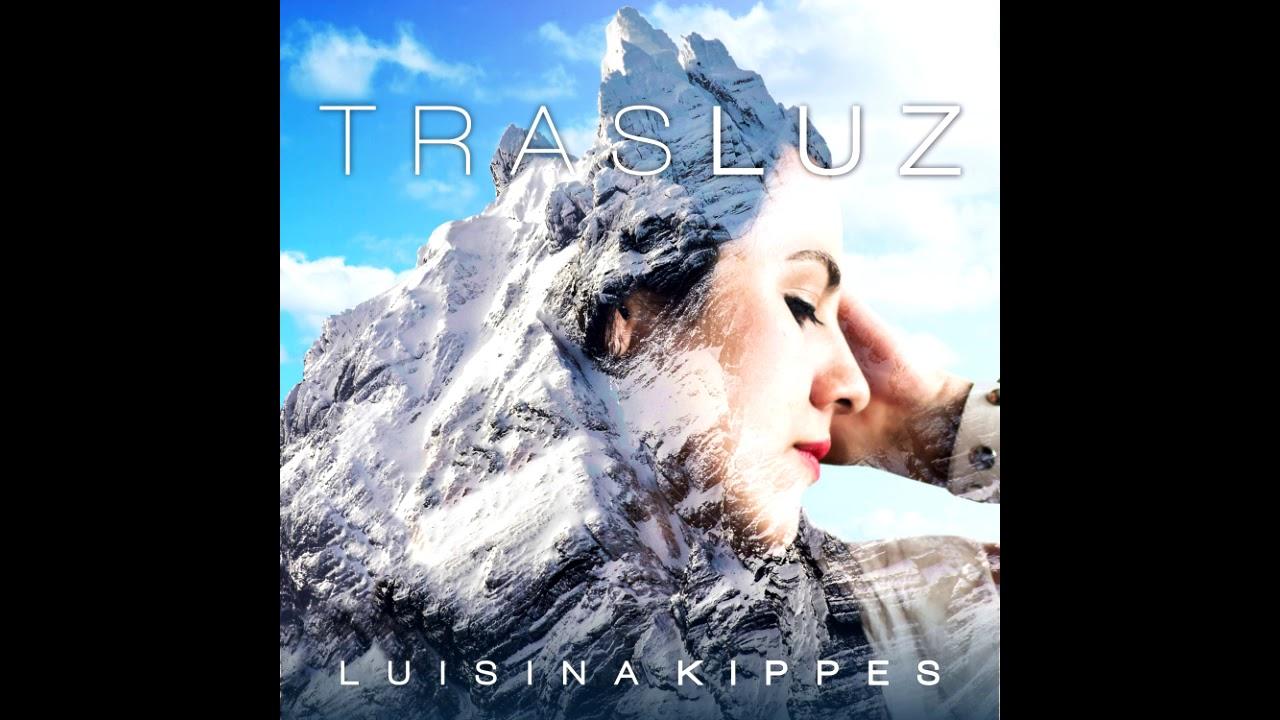 Luisina Kippes - TRASLUZ - (Disco completo - FULL Álbum)