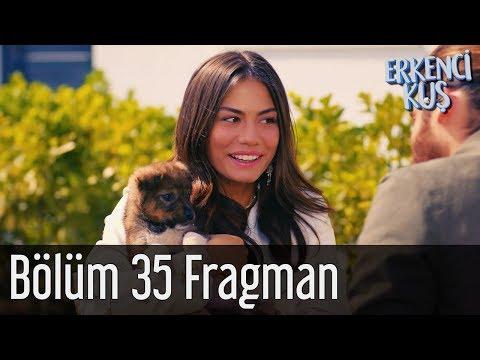 Erkenci Kuş 35. Bölüm Fragman