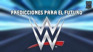 10 Predicciones para el Futuro de WWE | Loquendo