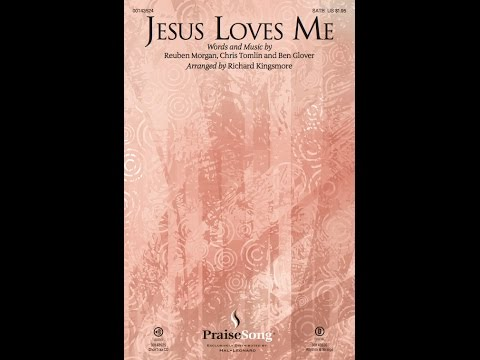 JESUS LOVES ME (SATB Choir) - Chris Tomlin/arr. Richard Kingsmore