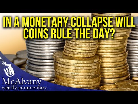 In A Monetary Collapse Will Coins Rule The Day? | McAlvany Weekly Commentary