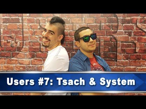 Users #7: Tsach, System και τα νέα games