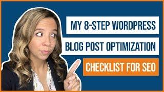 My 8-Step WordPress Blog Post Tutorial Optimization Checklist for SEO