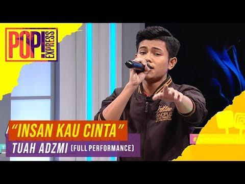 Pop! Express : Tuah Adzmi - Insan Kau Cinta (Full Performance)