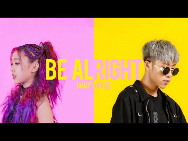 IVAN 艾文- Be Alright FT. 李艾薇 Ivy Lee [Official Video]
