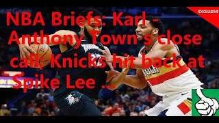 Karl-anthony Towns|nba Briefs: Karl - Anthony Town S Close Call; Knick