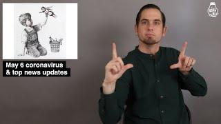 Wednesday, May 6 coronavirus & top news briefs