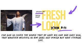 Fresh Look: John 3:16