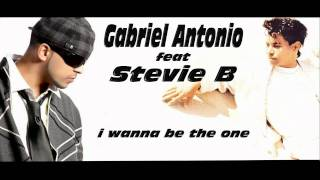 Gabriel Antonio feat Stevie B - I Wanna Be The One