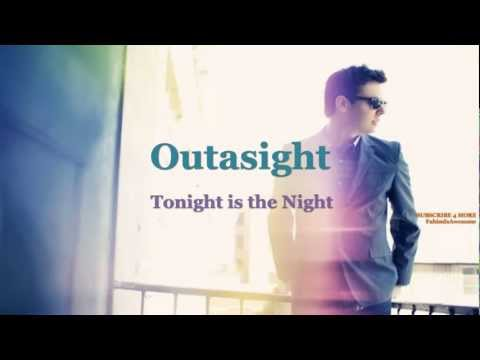 Outasight- Tonight Is The Night (Lyrics)