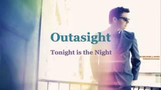Outasight- Tonight Is The Night (Lyrics)