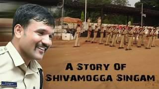 Ravi D Channannavar IPS - A Story of Shivamogga Singham SP