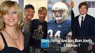 Who Are Jon Bon Jovi's Children ? [1 Daughter And 3 Sons]   Bon Jovi Singer