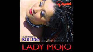 LADY MOJO - Boiling (Club Extended Mix)