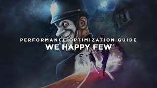 We Happy Few - How to Reduce Lag and Boost & Improve Performance