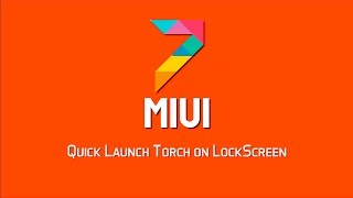 MIUI 7 Quick Launch Torch on Lock Screen
