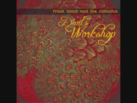 Frank Black and The Catholics - Whiskey in your shoes