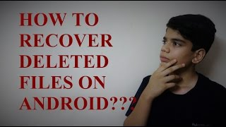 HOW TO recover DELETED files on ANDROID???