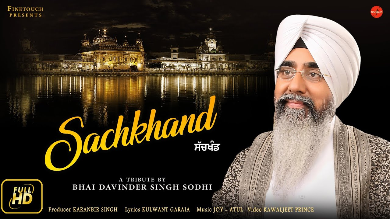 Download Sachkhand (Full Video)   Bhai Davinder Singh Ji Sodhi   New Shabad Gurbani 2018   Finetouch