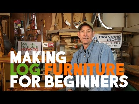 Making Log Furniture for Beginners
