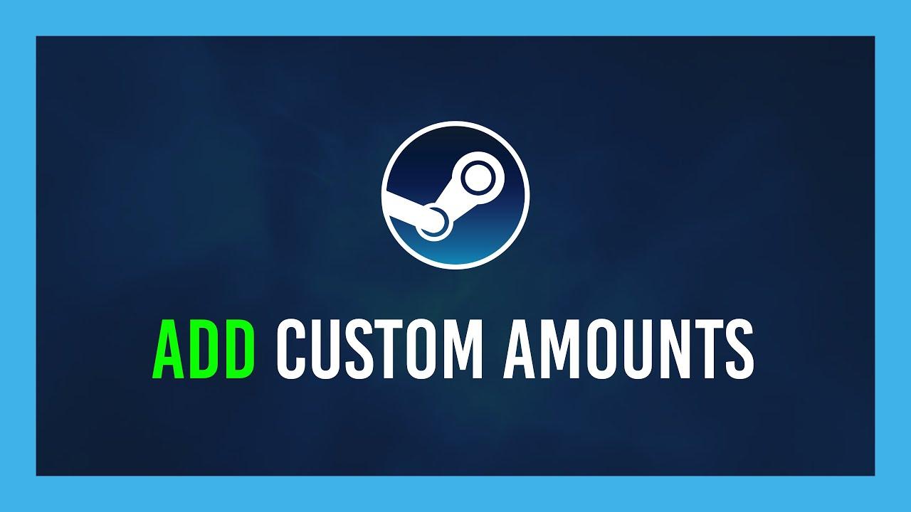 [Updated] Steam: Add custom money amounts to your Steam Wallet