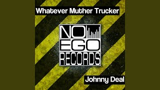 Whatever Muther Trucker (Original Mix)