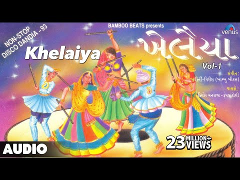 Khelaiya - Vol-1 : Non-Stop Disco Dandiya || Non-Stop Gujarati Garba Songs