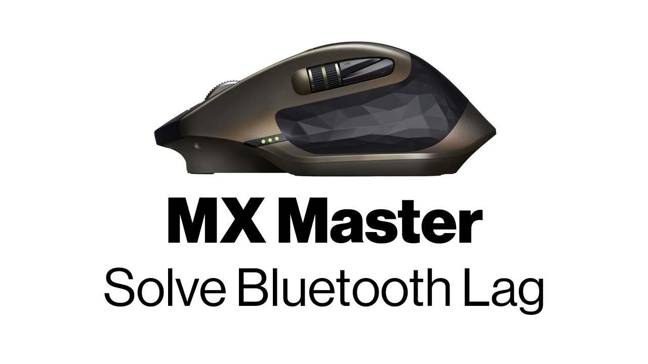 Solution for Logitech MX Master Bluetooth Issue & Lag