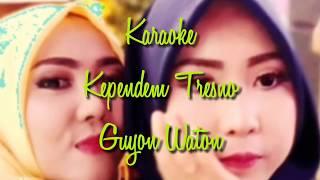 Karaoke-Kependem Tresno-Guyon Waton