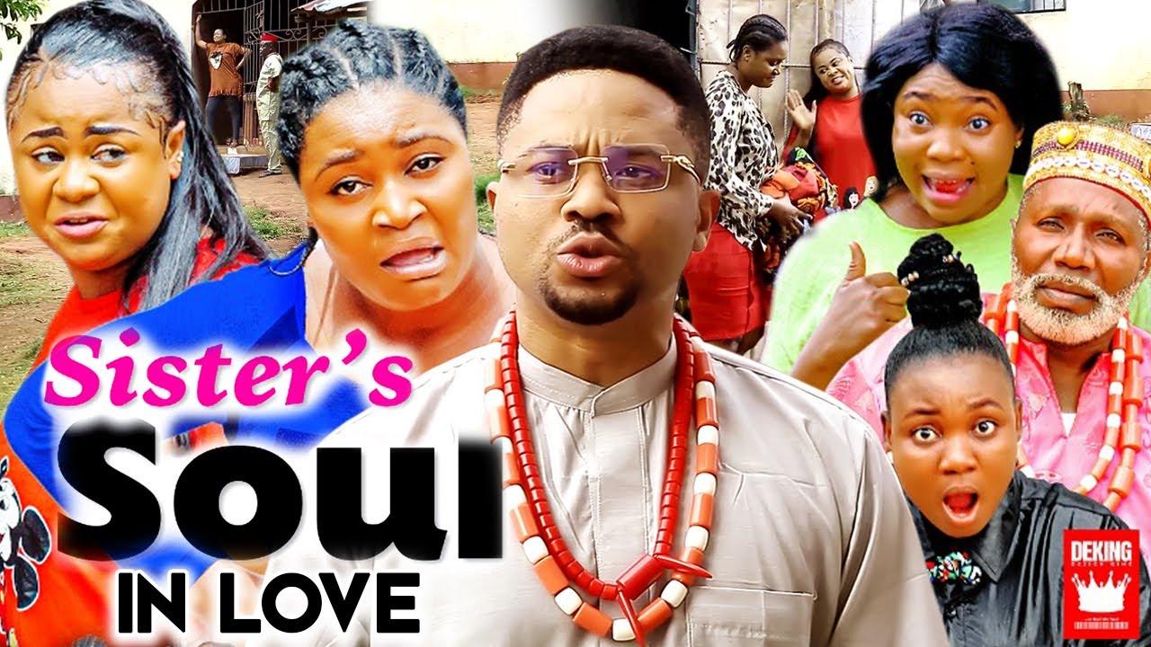Download SISTER'S SOUL IN LOVE SEASON 7&8 (New Movie) Uju Okoli,Chizzy Alichi, Mike Godson Nigeria Movie 2021