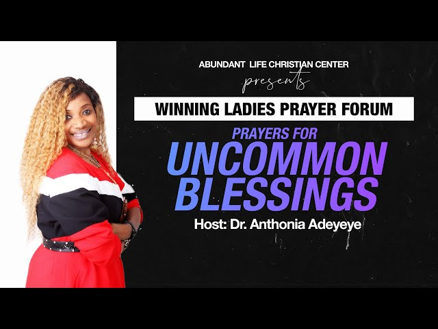 Prayers For Uncommon Blessings | Dr. Anthonia Adeyeye | ALCC Winners House