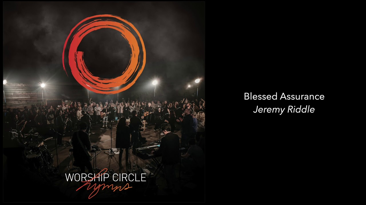 Download Blessed Assurance - Jeremy Riddle   Worship Circle Hymns   Audio
