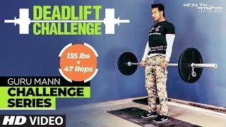 Week 1 - DEADLIFT CHALLENGE l Guru Mann Challenge Series