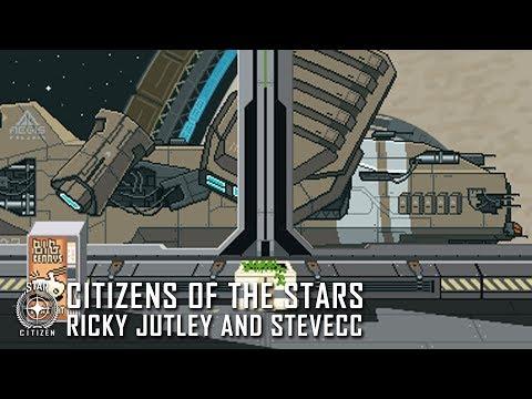 Star Citizen: Citizens of the Stars - Ricky Jutley and SteveCC